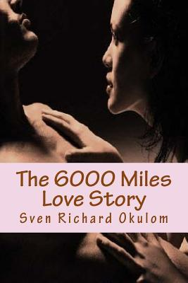 The 6000 Miles Love Story