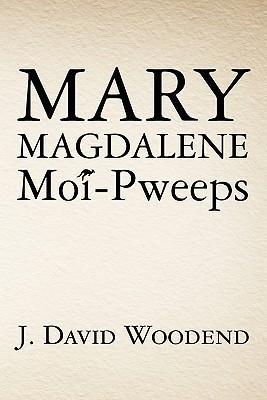 Mary Magdalene Moi-Pweeps