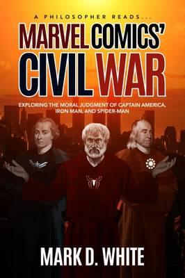 A Philosopher Reads...Marvel Comics' Civil War