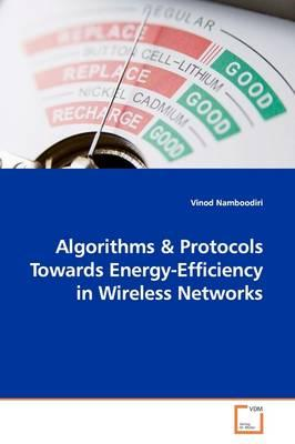 Algorithms & Protocols Towards Energy-efficiency in Wireless Networks