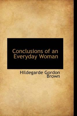Conclusions of an Everyday Woman