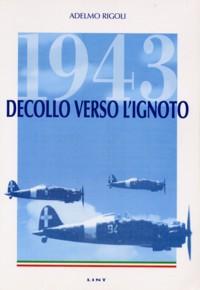 1943: decollo verso l'ignoto