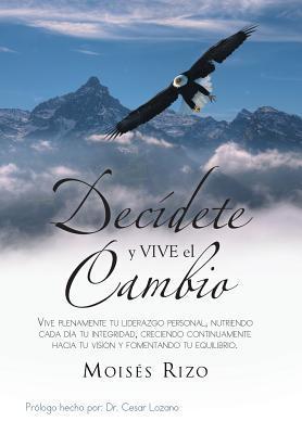 Decidete Y Vive El Cambio