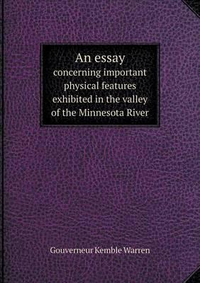 An Essay Concerning Important Physical Features Exhibited in the Valley of the Minnesota River
