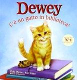 Dewey c'è un gatto ...