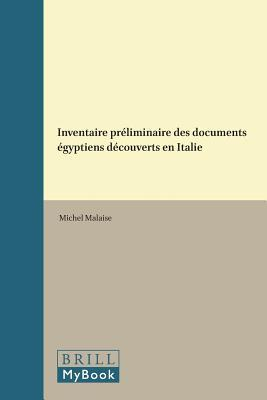 Inventaire Preliminaire Des Documents Egyptiens Decouverts En Italie