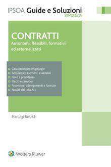 Contratti. Autonomia, flessibili, formativi ed esternalizzati