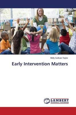 Early Intervention Matters