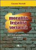 Moralità, legalità, socialità. Per una progettualità formativa
