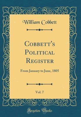 Cobbett's Political Register, Vol. 7