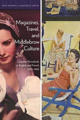 Magazines, Travel, and Middlebrow Culture