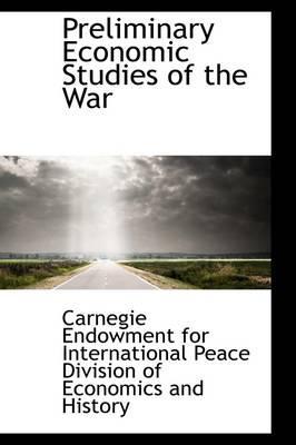 Preliminary Economic Studies of the War