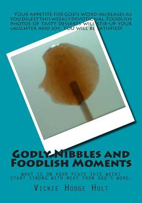 Godly Nibbles and Foodlish Moments