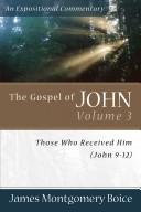 The Gospel of John: Those who received Him : John 9-12