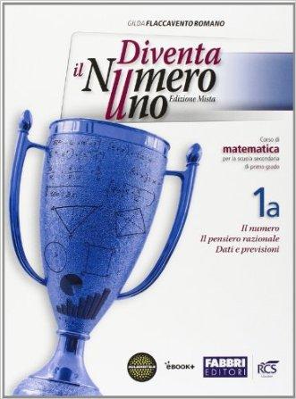 Diventa il numero uno. Vol. 1A-1B. Con Sfide matematiche-Quaderno-Informatica-C. Per la Scuola media. Con e-book. Con espansione online