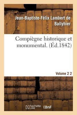 Compiegne Historique et Monumental. Vol. 2
