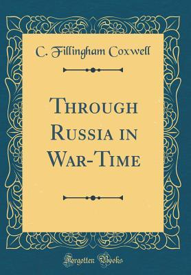 Through Russia in War-Time (Classic Reprint)