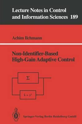 Non-Identifier-Based High-Gain Adaptive Control