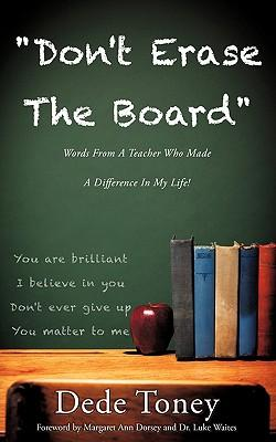 Don't Erase the Board Words from a Teacher Who Made a Difference in My Life!