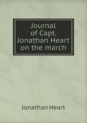 Journal of Capt. Jonathan Heart on the March