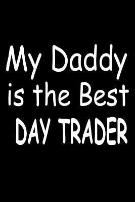 My Daddy Is The Best Day Trader