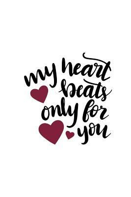 My Heart Beats Only ...