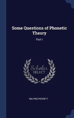 Some Questions of Phonetic Theory