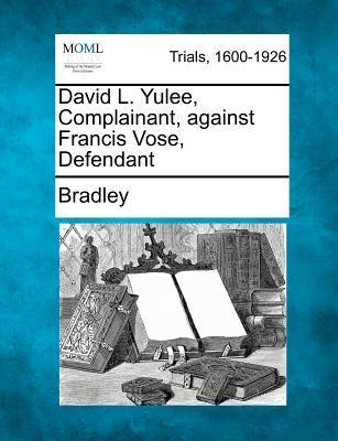 David L. Yulee, Complainant, Against Francis Vose, Defendant