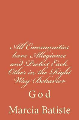 All Communities Have Allegiance and Protect Each Other in the Right Way Behavior