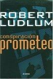 Conspiracion Prometeo/ The Prometheus Deception