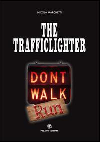 The trafficlighter. Don't walk-run
