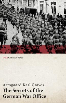 The Secrets of the German War Office (WWI Centenary Series)
