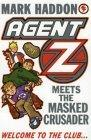 Agent Z and the Mask...