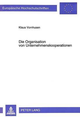 Die Organisation von Unternehmenskooperationen