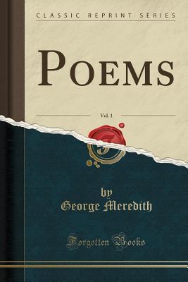 Poems, Vol. 1 (Classic Reprint)