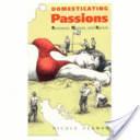 Domesticating Passions