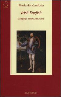 Irish english. Language, history and society
