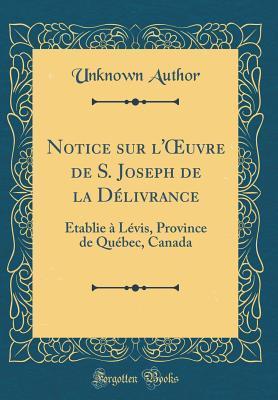 Notice sur l'OEuvre de S. Joseph de la Délivrance