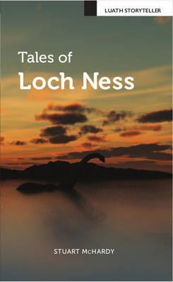 Tales of Loch Ness (Luath Storyteller)