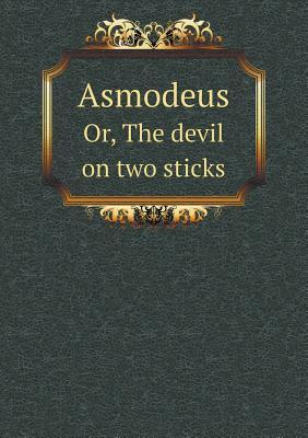 Asmodeus Or, the Devil on Two Sticks