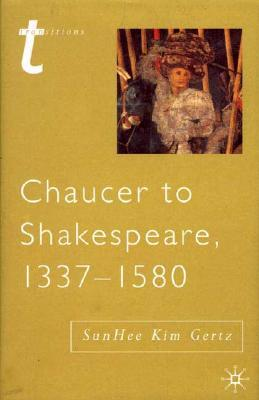 Chaucer to Shakespeare, 1337 - 1580