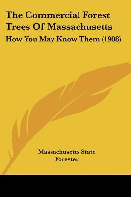 The Commercial Forest Trees Of Massachusetts
