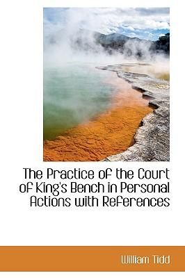 The Practice of the Court of King's Bench in Personal Actions with References