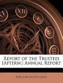 Report of the Trustees [Afterw ] Annual Report