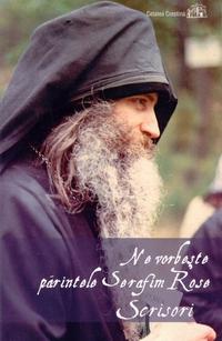 Ne vorbește părintele Serafim Rose