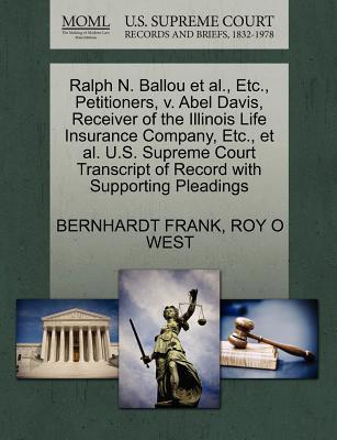 Ralph N. Ballou et al., Etc., Petitioners, V. Abel Davis, Receiver of the Illinois Life Insurance Company, Etc., et al. U.S. Supreme Court Transcript