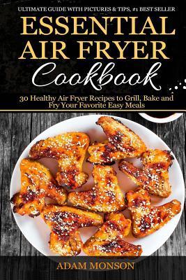 Essential Air Fryer Cookbook