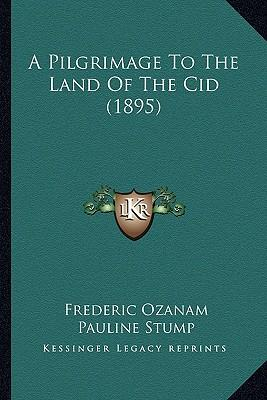 A Pilgrimage to the Land of the Cid (1895)