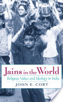Jains in the World : Religious Values and Ideology in India