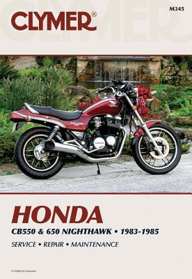 Honda Cb550 and 650 Nighthawk 1983 1985